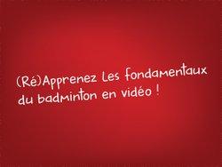 Vidéothèque de perfectionnement au badminton