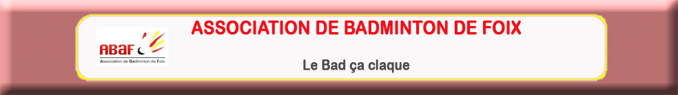Association Badminton de Foix : site officiel du club de badminton de FOIX - clubeo