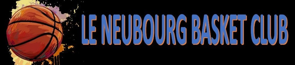 Neubourg Basket Club : site officiel du club de basket de LE NEUBOURG - clubeo