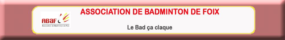 Association Badminton de Foix : site officiel du club de badminton de FOIX - clubeo