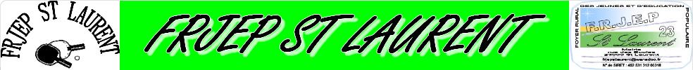 FRJEP SAINT LAURENT TENNIS DE TABLE UFOLEP : site officiel du club de tennis de table de ST LAURENT - clubeo