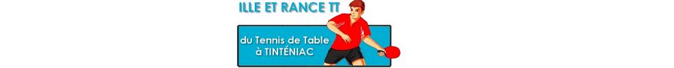 Ille et Rance Tennis de Table : site officiel du club de tennis de table de TINTENIAC - clubeo