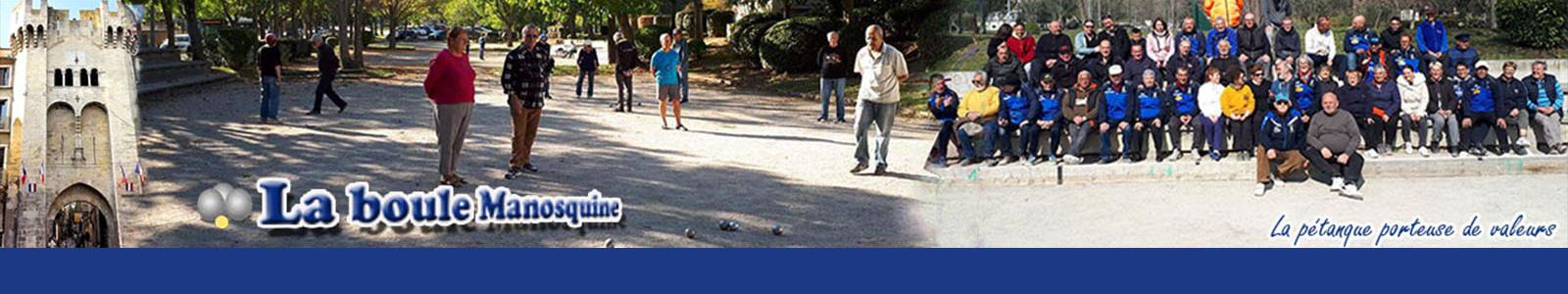 LA BOULE MANOSQUINE : site officiel du club de pétanque de MANOSQUE - clubeo